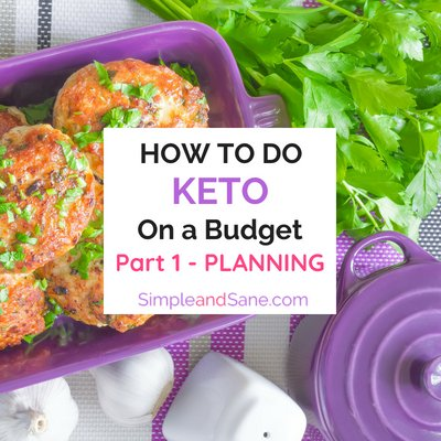 Keto on a Budget – Part 1 – Planning for Keto