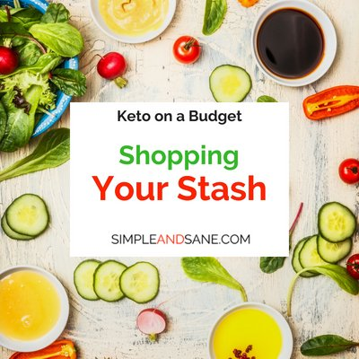 Keto on a Budget – Part 2 – Shopping Your Stash