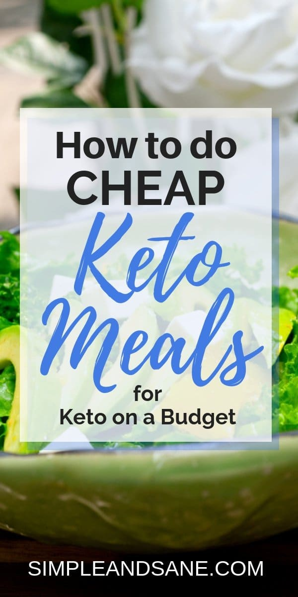 Start with these simple cheap Keto meals - you'll save money on your ketogenic or low carb diet while you're learning the ropes of getting healthy!