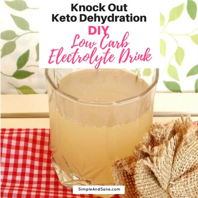 DIY Low Carb Electrolyte Drink Knocks Out Keto Fatigue